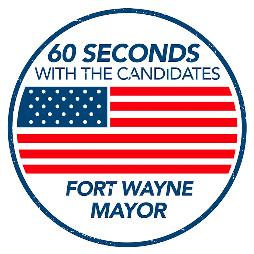 60 Seconds with the Candidates for Mayor of Fort Wayne