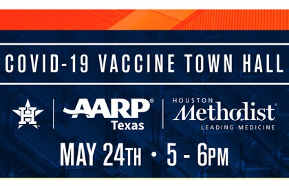 Houston Astros, AARP Texas Virtual Town Hall: COVID-19 Vaccines - Just the Facts