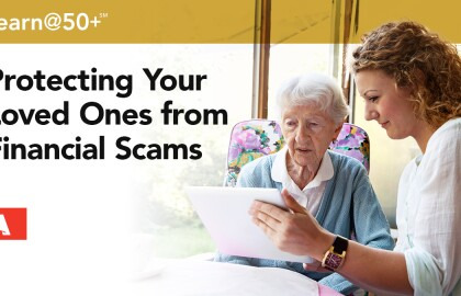 Do You Know About Ways to Help Protect Your Loved Ones from Fraud?