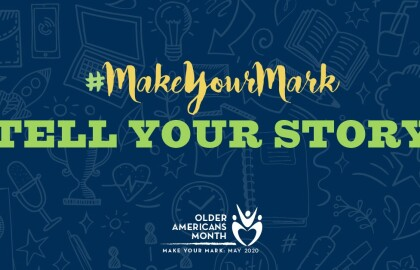 Make Your Mark - May is Older Americans Month