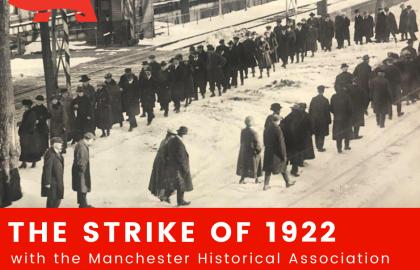 ICYMI--The Strike of 1922 (Manchester Historical Association Presentation)