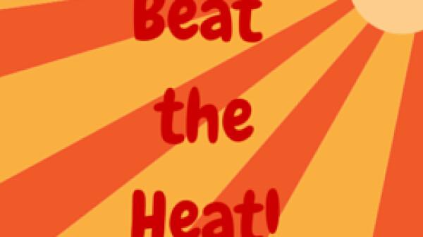 Beatthe Heat!