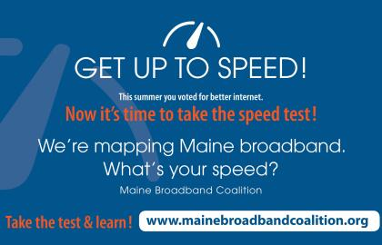 Get up to speed! Help us map Maine broadband by testing your internet speed