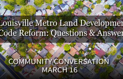 Community Conversation - Louisville Land Development Code