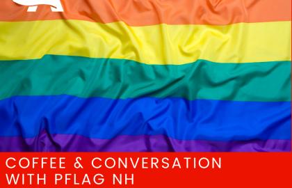 ICYMI: Coffee & Conversation with PFLAG NH