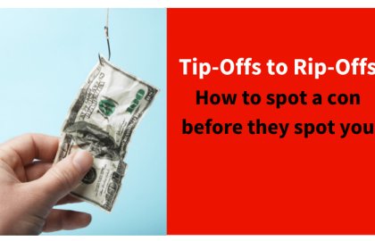 Tip-Offs to Rip-Offs: How to spot a con before they spot you