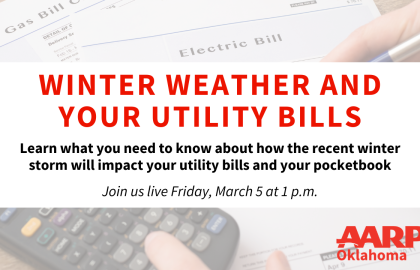 How will last month's storm affect your utility bills? Join AARP OK for a Facebook Live Q & A event on March 5
