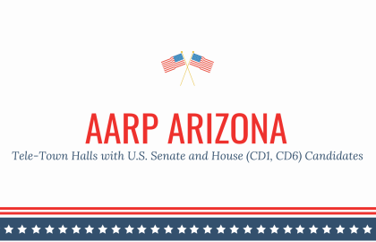 AZ AARP Tele-Town Halls with U.S. Senate and House Candidates