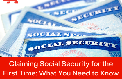 Claiming Social Security for the First Time: What You Need to Know
