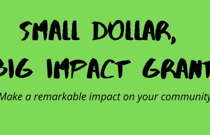 Apply for the Small Dollar, Big Impact Grant by October 19th