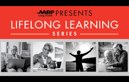 AARP LI Presents - Lifelong Learning Series: FREE Virtual Seminars with Bay Street Theater!