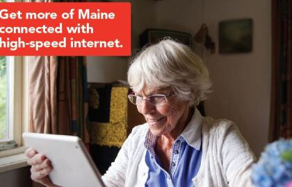 High-Speed Internet for all Mainers Everywhere is Needed Now More Than Ever