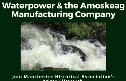 ICYMI: Waterpower and the Amoskeag Manufacturing Company (previously recorded)