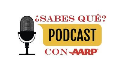 Se inicia nuevo podcast en español: ¿Sabes Qué? con AARP