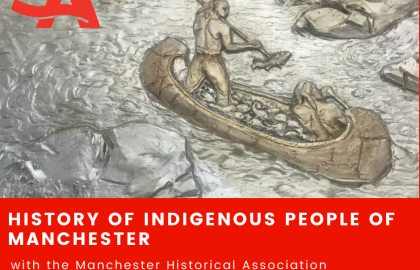 ICYMI--The History of Indigenous People of Manchester