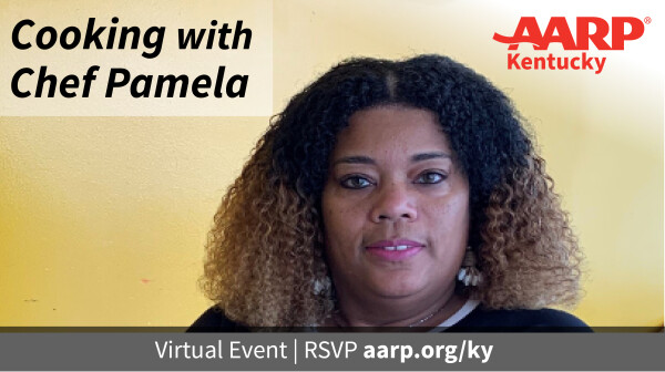 Cooking with Pamela virtual event. R S V P aarp.org/ky