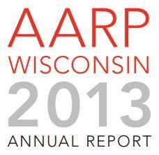 AARP Wisconsin 2013 Annual Report