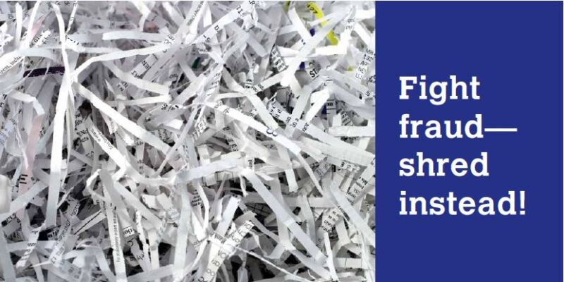 Fight fraud shred instead