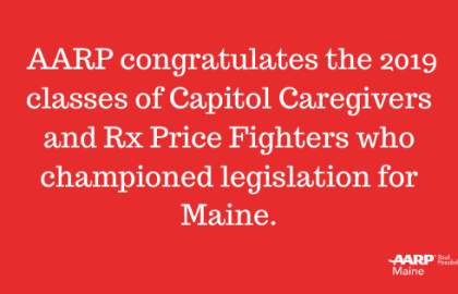 AARP Maine Congratulates our 2019 Bi-partisan Capitol Caregivers and Rx Price Fighters