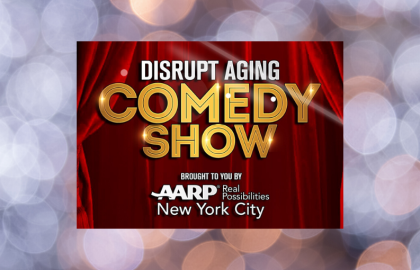 Enjoy a laugh with AARPNY's Disrupt Aging Comedy Series!