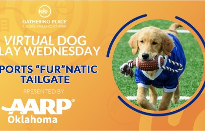 AARP Oklahoma and The Gathering Place Announce New Virtual Dog Play Wednesday Events