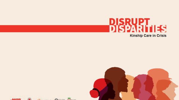 Disrupt Disparities Kinship Care in Crisis Report Cover.PNG