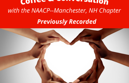 ICYMI--Coffee & Conversation with the Manchester NAACP (10.5.21)