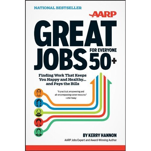 Great Jobs for Everyone 50+: Finding Work That Keeps You Healthy and Happy…and Pays the Bills