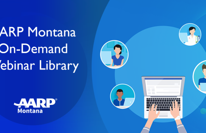 AARP Montana On-Demand Webinar Library