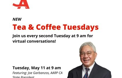 NEW Tea & Coffee Tuesdays to Kick-Off in May with AARP CA State President, Joe Garbanzos