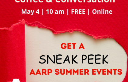 Coffee & Conversation: Sneak Peek at AARP Summer Events
