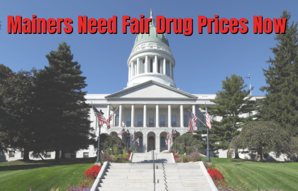 Mainers Need Fair Drug Prices Now