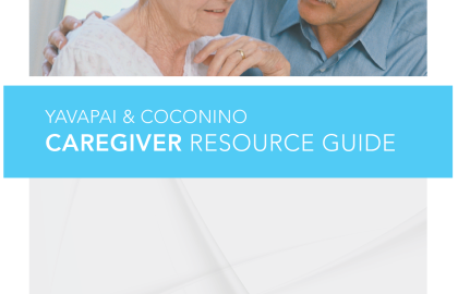 Yavapai and Coconino Caregiver Resource Guide